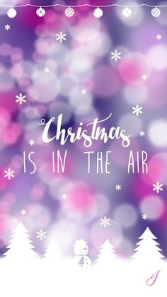 Christmas is in the Air is best Christmas wallpaper for your cell phones!
