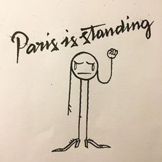 * Paris is Standing by Swedish-Portuguese graffiti artist André Saraiva Caricatures, Pray For Paris, Facing Fear, France Culture, Paris 13, Paris Attack, Moment Of Silence, Barbarian, Street Artists
