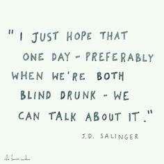 Perfect Salinger quote