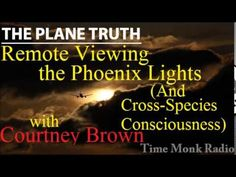 Courtney Brown ~ Remote Viewing the Phoenix Lights ... ~ The Plane Truth...