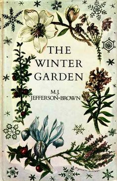 bookorithms: The Winter Garden by M. This edition was published by The Garden Book Club in garden aesthetic AnMa's World/AnMa ZiNe Old Books, Antique Books, Books To Read, Vintage Book Covers, Vintage Books, Book Cover Art, Book Art, Marguerite Duras, Gardening