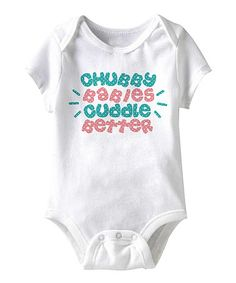 Look what I found on #zulily! White 'Chubby Babies' Bodysuit - Infant #zulilyfinds