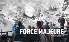 """""""Force Majeure"""" (2014) by Ruben Ostlund"""