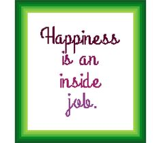 Happiness is an inside job. Contemporary by crossstitchtheline