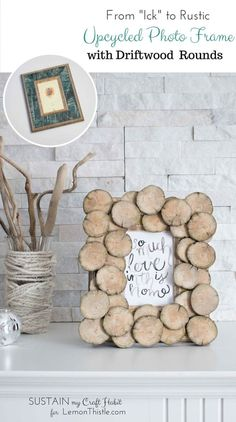 """DIY Upcycled Wood Round Photo Frame. An outdated picture frame gets a rustic refresh with some driftwood slices. The new mantle accessory is the perfect display for Lemon Thistle's """"So Much Love in This Home"""" printable art. Click through for the step-by-step tutorial for this decor idea."""
