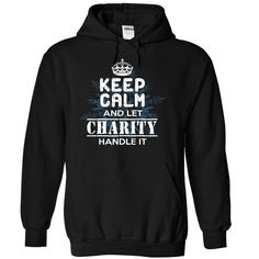(New Tshirt Design) Keep Calm and Let CHARITY Handle It [Tshirt Facebook] Hoodies, Funny Tee Shirts