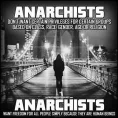 Anarchists Smart People, We The People, Anarchy Quotes, Anarcho Communism, Anarcho Punk, Anarchism, Political Quotes, Greater Good, Intersectional Feminism