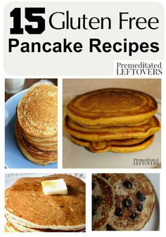 15 Gluten Free Pancake Recipes - There are lots of delicious gluten-free pancake options that everyone in your home will enjoy for breakfast or brunch.