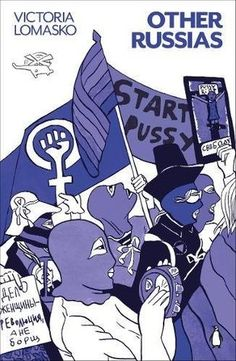 Other Russias by Victoria Lomasko,  Thomas Campbell (Translation) #sequentialart #activism #pussyriot #graphicmemoir