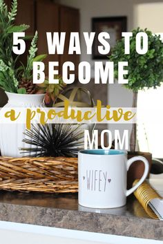 How to become a more productive mom at home