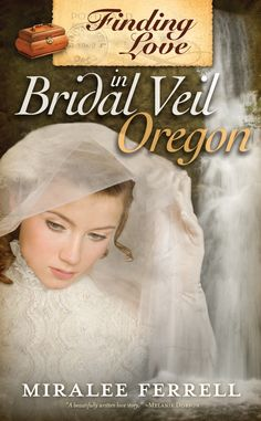Love finds you in bridal veil oregon love finds youtm by finding love bridal veil oregon historical romance by miralee ferrell published by mountain brook ink fandeluxe Epub