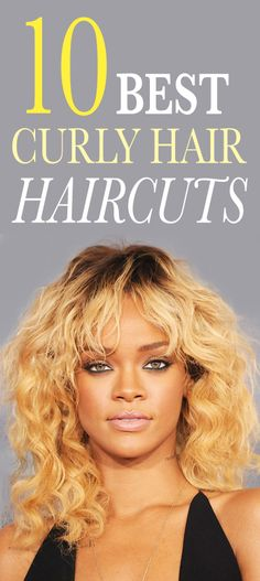 """The 10 Best Haircuts for Curly Hair: """"Fashionable hair"""" used to mean flat, sleek, and stick-straight. But more women—celebrities like Rihanna included—are embracing their natural (read: wavy or curly) texture instead of fighting it. Here, the top haircuts for curly hair and how to get them. 