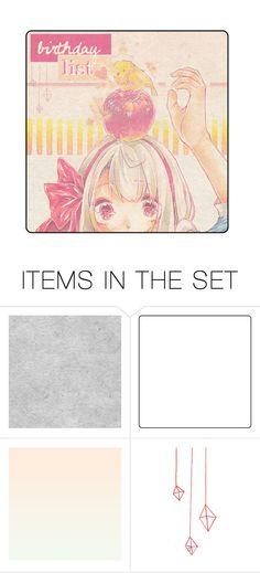 """[Read Description] Birthday list!"" by akihabara ❤ liked on Polyvore featuring art, artset and akisbdaylist"
