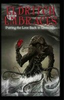 Eldritch Embraces: Putting the Love Back in Lovecraft, an ebook by Michael Cieslak at Smashwords
