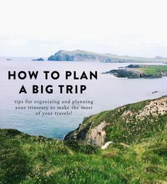 How to Plan a BIG Trip - The College Prepster