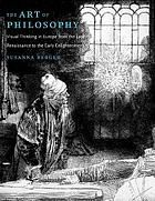 The art of philosophy : visual thinking in Europe from the late Renaissance to the early Enlightenment