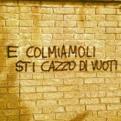 Star Walls - Scritte sui muri. — Forza ! Italian Humor, Italian Quotes, Italian Phrases, Italian Words, Best Quotes, Love Quotes, Picture Quotes, Wall Writing, Graffiti Writing