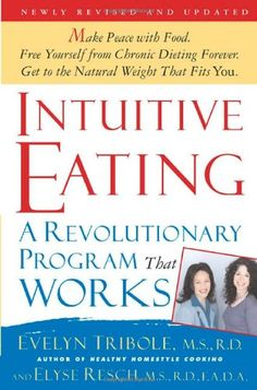Intuitive Eating: A Revolutionary Program That Works: Amazon.it: Evelyn Tribole, Elyse Resch: Libri in altre lingue