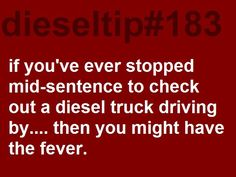 Does it count if it's the same one over and over again? Unless it ain't a diesel that i'm thinkin of