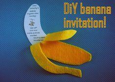 i thought of it second.: DiY banana invitation.