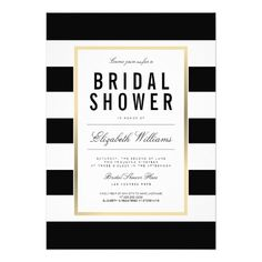 Chic Black White Striped Gold Bridal Shower Invite Customize this stylish chic and elegant black and whiteStriped Bridal Shower Invitation, designed with a faux gold frame. Please note that the gold is a color print (yellow) and is not actually gold foil.