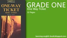 http://learning-english-book.blogspot.com/2014/05/learning-english-one-way-ticket-grade-one.html