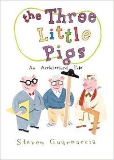 The Three Little Pigs: An Architectural Tale: Steven Guarnaccia: 9780810989412: Amazon.com: Books