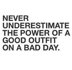 Never underestimate the power of a good outfit on a bad day #clothing #outfit…