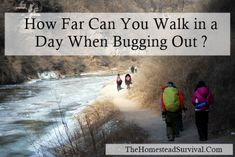 The Homestead Survival | How Far can You Walk in a Day When Bugging Out | http://thehomesteadsurvival.com