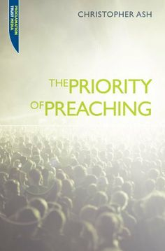 The Priority of Preaching by Christopher Ash, http://www.amazon.com/dp/184550464X/ref=cm_sw_r_pi_dp_O7yfqb1WQBEKR