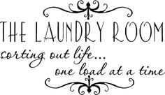 The Laundry Room Sorting Out Life Wall Decals Laundry Room Quotes, Laundry Room Signs, Laundry Rooms, Mud Rooms, Laundry Sorting, Coin Laundry, Shilouette Cameo, Peace Quotes, Great Words