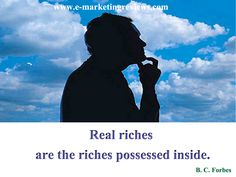 what are the real riches  know more money quotes from that article http://www.e-marketingreviews.com/2016/05/awesome-money-quotes.html