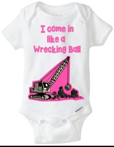 "Funny Baby Gift: Embellished Gerber Onesie brand body suit - ""I come in like a Wrecking Ball"" / Miley Cyrus / Pop Culture - Pink on Etsy, $20.00"