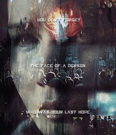 """You don't forget the face of a person who was your last hope."""