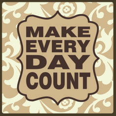 Country Marketplace - Make every day count  Sign, $24.99 (http://www.countrymarketplaces.com/make-every-day-count-sign/)  #SubliminalParenting