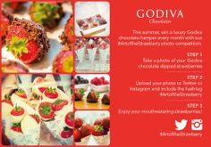 STEP 1) Take a photo of your Godiva dipped strawberries. STEP 2) Upload your photo via Twitter and Instagram using the hashtag #ArtoftheStrawberry (and tag @Godiva Chocolates UK). STEP 3) Enjoy your mouthwatering strawberries. STEP 4) Keep your fingers crossed that you might have won a Godiva luxury hamper!