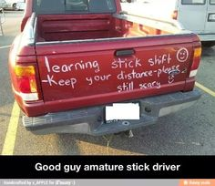 ..if you ever teach someone to drive a stick shift