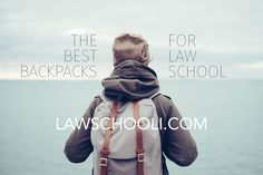 The Best Backpacks For Law School