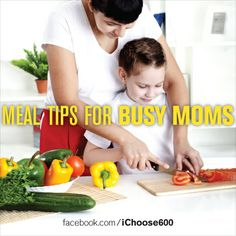 Meal Planning tips for busy moms:  Plan several meals for the week. Prep veggies, fruits and even lunches ahead of time. Cook once, eat twice www.facebook.com/ichoose600