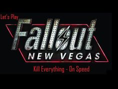 Fallout New Vegas: Kill Everything - On Speed - Ep. 8 - That Lucky Old Gun!