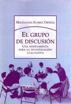 ResEl grupo de discusión : una herramienta para la investigación cualitativa / Magdalena Suárez Ortegaultado de imagen de el grupo de discusion