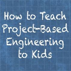 Project-Based Engineering for Kids - Great for middle school physical science and physics class