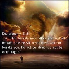 Deuteronomy (ESV) 8 It is the Lord who goes before you. he will not leave you or forsake you. Do not fear or be dismayed. Scripture Verses, Bible Verses Quotes, Bible Scriptures, Faith Quotes, Biblical Verses, Strength Scriptures, Uplifting Scripture, Wisdom Bible, Healing Scriptures