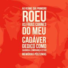 Memórias póstumas de Brás Cubas (1881), de Machado de Assis.