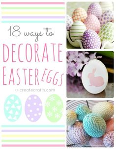 18 Different Ways to Decorate Easter Eggs!! u-createcrafts.com @Kari Sweeten {U Create}