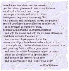 Walt Whitman. something I need to read and know in my soul always.