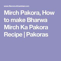 Mirch Pakora, How to make Bharwa Mirch Ka Pakora Recipe | Pakoras