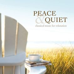 Amazon.com: Peace & Quiet: Classical Music For Relaxation: Various A: Music