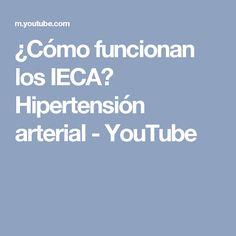 ¿Cómo funcionan los IECA? Hipertensión arterial - YouTube