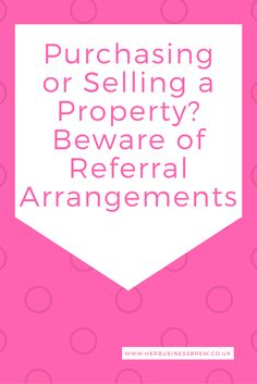 Purchasing or Selling a Property? Beware of Referral Arrangements